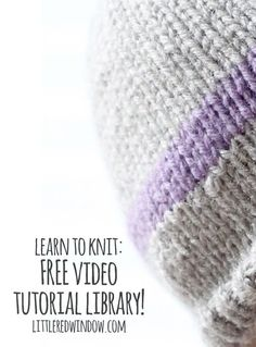 The best place to find free video knitting tutorials so you can finally learn to knit!