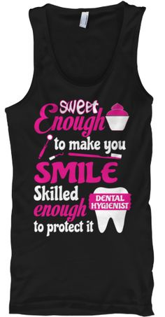 Limited Edition - Dental Hygienist| if I do actually become a dental hygienist, I'm getting this shirt :)