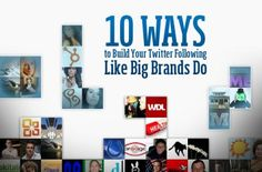 10 Ways to Build Your Twitter Following Like Big Brands Do