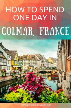 Things to do in Colmar, Colmar in one day, colorful city, Fairytale town, European small town. #traveltips #travelguide #colmar #fairytale #france #europe #travel #travelblog