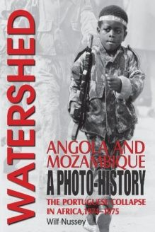 Watershed Angola and Mozambique The Portuguese Collapse in Africa a Photo History, Wilf Nussey, Helion and Company New Books, Good Books, Amazing Books, Many Faces, Cuban, Portuguese, Authors, Colonial, South Africa