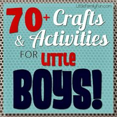 Little Family Fun: Crafts & Activities for BOYS! A lot of good stuff for preschoolers