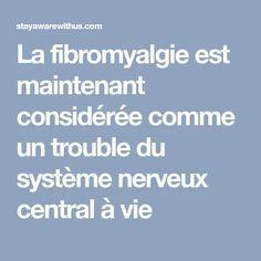 La fibromyalgie est maintenant considérée comme un trouble du système nerveux central à vie Trouble, Stress, Comme, Body Central, Atelier Versace, Yoga, Zac Posen, Kate Moss, Rue 21