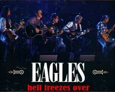 the eagles band hell freezes over | I want to see them in concert someday!
