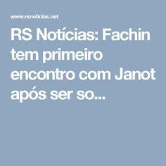 RS Notícias: Fachin tem primeiro encontro com Janot após ser so...