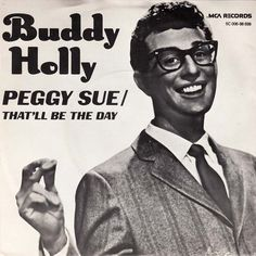 Peggy Sue by Buddy Holly. I still remember the very first time I heard Peggy Sue