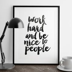 'Work Hard And Be Nice To People' Typography Print