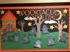 "Halloween bulletin board ""Spooktacular Toddlers""Add different characters or cats and bats would be good as well as ghosts."