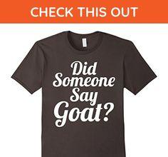 Mens Did Someone Say Goat? Funny Statement T-Shirts 2XL Asphalt - Funny shirts (*Amazon Partner-Link)