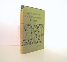 Algal Cultures and Phytoplankton Ecology by G. E. Fogg University of Wisconsin Press, 1966 Second Printing. Vintage Science Book