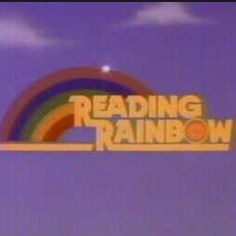 The feeling that anything was possible after watching Reading Rainbow. | 22 Things All PBS Kids Will Never Forget