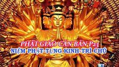 Phật Giáo Căn Bản P23 HD♥ Niệm Phật Tụng Kinh Trì Chú♥ Toàn Không Đỗ Đăn...