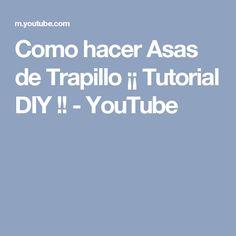 Como hacer Asas de Trapillo  ¡¡ Tutorial DIY !! - YouTube