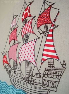 Embroidered and appliqued ship closer stitched by doe c doe (http://doecdoe.blogspot.com/2011/09/thursday-embroidery.html)