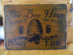 The Bee Hive Honey Farm - Primitive Sign