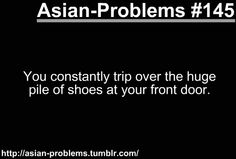 Gosh so true! and plus my extra clumsiness, huge backpack, and bad ankle, it causes quite a problem. Funny Asian Memes, Asian Jokes, Asian Humor, Asian Problems, Desi Problems, Punjabi Funny, Filipino Culture, Funny Quotes, Life Quotes