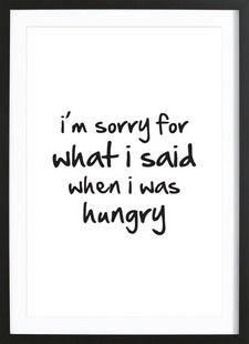 hungry - Mottos by Sinan Saydik - Ingelijste poster