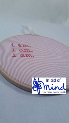 """Pink """"I am I am I am"""" Embroidery 8"""" hanging mental health charity awareness gift"""