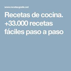 Recetas de cocina. +33.000 recetas fáciles paso a paso