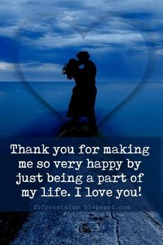 love you sayings, Thank you for making me so very happy by just being a part of my life. I love you!