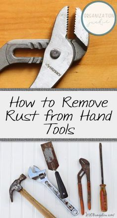 How To Remove Rust From Hand Tools Life Hacks Life Hacks Cleaning