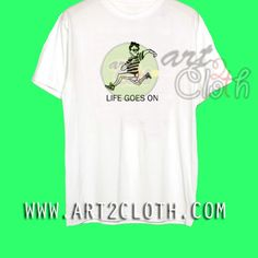 Cheap Custom Tee Life Goes On Quotes T Shirt //Price: $9.99 //     #FashionMens