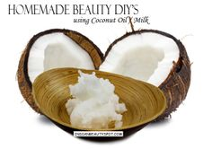DIY beauty products using Coconut Oil / Milk - ♥ IndianBeautySpot.Com ♥
