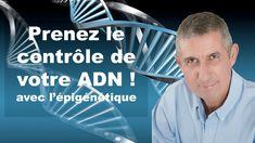 LUC BODIN - PRENEZ LE CONTROLE DE VOTRE ADN AVEC L'EPIGENETIQUE