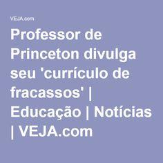 Professor de Princeton divulga seu 'currículo de fracassos'   Educação   Notícias   VEJA.com