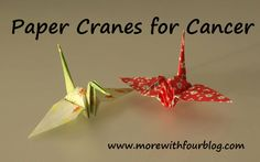 cranes for cancer www.morewithfourblog.com #cranesforcancer mom blogger mom blog