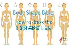 How to dress the I shape body