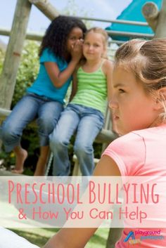 Preschool Bullying - is it bullying or do children this age still need help developing social skills and intelligence?  How you as a parent can help them move forward and form friendships