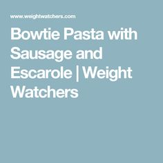 Enjoy a tasty and delicious meal with your loved ones. Learn how to make Bowtie pasta with sausage and escarole & see the Smartpoints value of this great recipe. Weight Watchers Pasta, Ww Recipes, Great Recipes, Escarole Recipes, Curly Endive, Tasty, Yummy Food, Sausage Pasta, Homemade Sauce