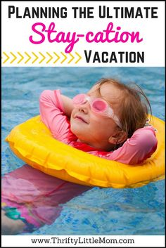 Planning the Ultimate Stay-cation Vacation.  Vacations don't have to take long hours in the car or on a plane or even cost a lot of money!  Consider planning your family an amazing Stay-cation vacation this year!  It's thrifty travel at it's best.