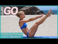 BeFiT GO | Beach Body- 40 Minute Fat-Burning HIIT Workout - Just did this....was hard but not too bad
