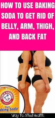 How to Use Baking Soda to Get Rid of Belly, Arm, Thigh, and Back Fat - Way to Steel Health