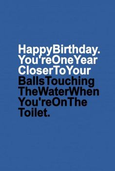 trendy funny happy birthday quotes for men humor life Funny Birthday Jokes, Birthday Quotes Funny For Him, Birthday Memes For Men, Birthday Wishes For Men, Happy Birthday Quotes For Friends, Happy Birthday For Him, Sarcastic Birthday Wishes, Happy Birthday Funny Humorous, Birthday Recipes