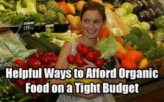 Anti GMO Foods and Fluoridated Water: How to eat Organic/Non-GMO Foods on a Budget, including Food Stamps