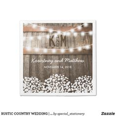 """RUSTIC COUNTRY WEDDING   STRING OF LIGHTS NAPKIN BABY'S BREATH STRING OF LIGHTS WEDDING NAPKIN   Country barn oak barrel background, twinkle string lights, baby's breath, your monogram, wedding date and your names. Find other country wedding napkins at http://www.zazzle.com/special_stationery* Click on the """"Customize it"""" button for further personalization of this template. You will be able to modify all text, including the style, colors, and sizes."""