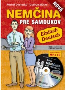 Nemčina pre samoukov + CD s MP3 http://www.preskoly.sk/k/ucebnice-slovniky/cudzi-jazyk/nemecky-jazyk/nemcina-pre-samoukov/