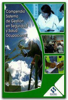 Compendio Sistema de gestión en seguridad y salud ocupacional - Instituto Colombiano de Normas Técnicas y Certificación, ICONTEC    http://www.librosyeditores.com/tiendalemoine/salud-ocupacional/2375-compendio-sistema-de-gestion-en-seguridad-y-salud-ocupacional.html    Editores y distribuidores.