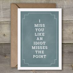 I Miss You Like An Idiot Misses The Point, Best Friend Card, I Miss You Card, Miss You Gift    Chalkboard effect using beautiful architectural