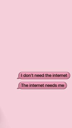 """Não tem muita coisa para fala então vou traduzir o que está escrito """"Eu não preciso da Internet, a Internet precisa de mim"""""""