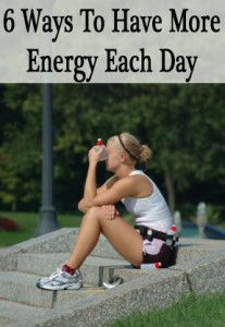 6 Ways to have more energy each day