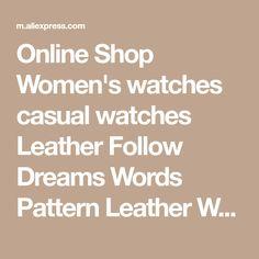 Online Shop Women's watches casual watches Leather Follow Dreams Words Pattern Leather Watch women Ladies quartz wristwatches montre femme | Aliexpress Mobile