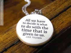 """Lord of the Rings Necklace with Inspirational Quote """"All we have to decide is what to do with the time that is given to us"""". $24.50, via Etsy."""