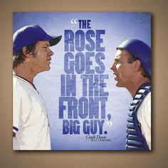 The rose goes in the front, big guy. Baseball Movies, Baseball Shirts, Boy Quotes, Movie Quotes, Famous Baseball Quotes, Little League Baseball, Movie Lines, Big Guys, Quote Posters