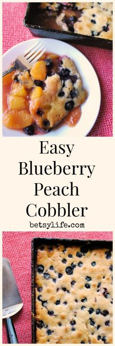 Easy Blueberry-Peach Cobbler recipe. The best end of summer dessert