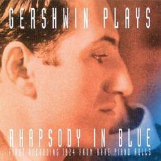 George Gershwin - Gershwin Plays Rhapsody In Blue