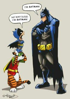 My kind of superhero - Calvin and Hobbes vs Batman Calvin And Hobbes Comics, Calvin And Hobbes Tattoo, Batman Y Robin, Im Batman, Real Batman, Funny Batman, Batman Humor, Batman Fan Art, Batman Comic Art